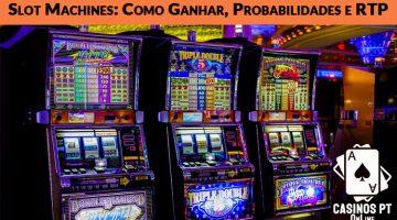 Slot Machines: Como Ganhar, Probabilidades e RTP