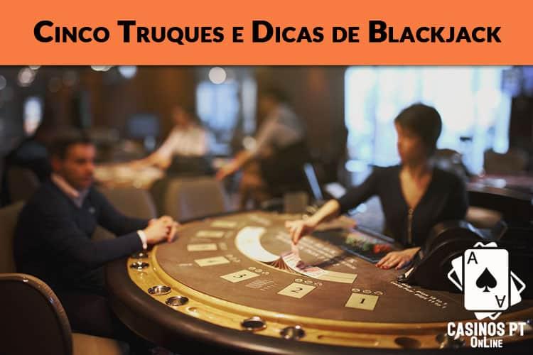 5 Truques e Dicas de Blackjack Online