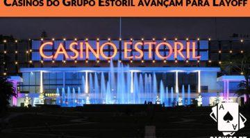 Oficial: Os casinos do grupo Estoril Sol avançam para o Layoff
