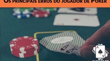 Os principais erros dos jogadores de Poker