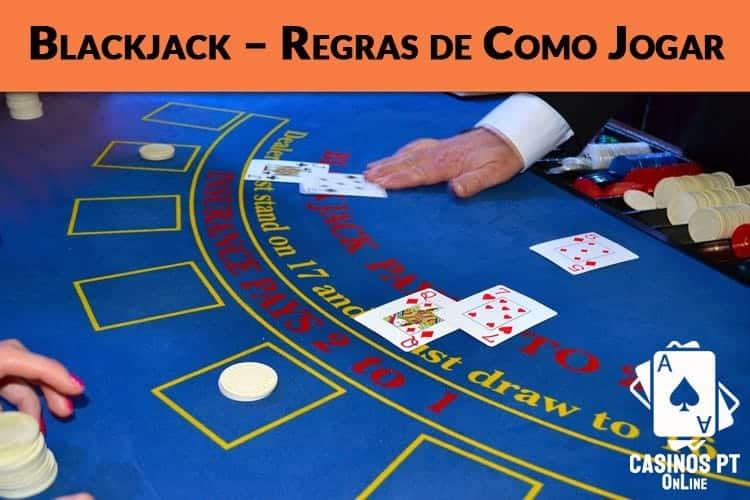 Blackjack Online – Regras de Como Jogar