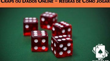 Craps ou Dados Online – Regras de Como Jogar