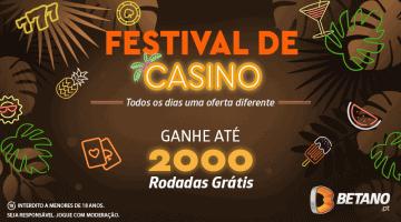 Festival da Betano e ganhe até 2000 Rodadas Grátis no Casino